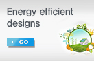 Energy efficient designs